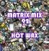 matrix-mix-92-hot-wax-front-cover